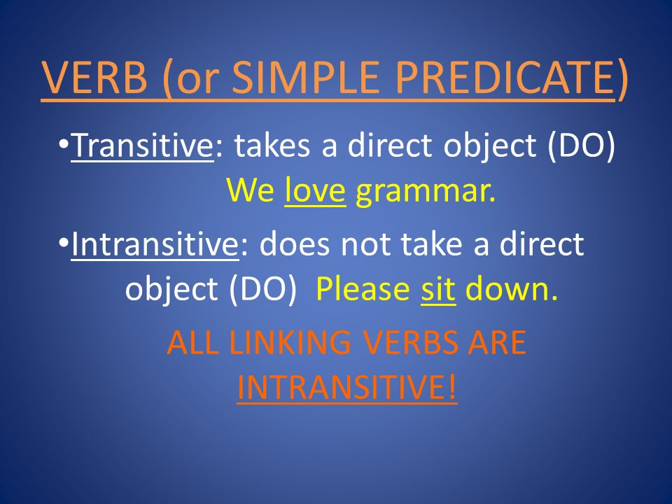 VERB (or SIMPLE PREDICATE)