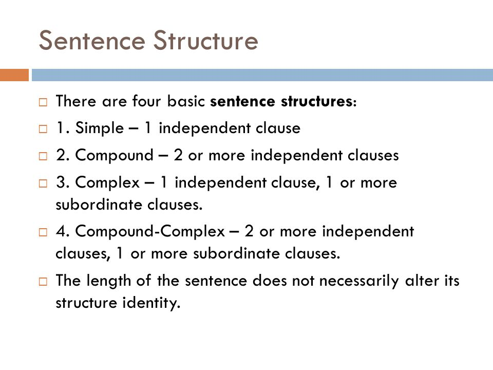 Sentence Structure There are four basic sentence structures: