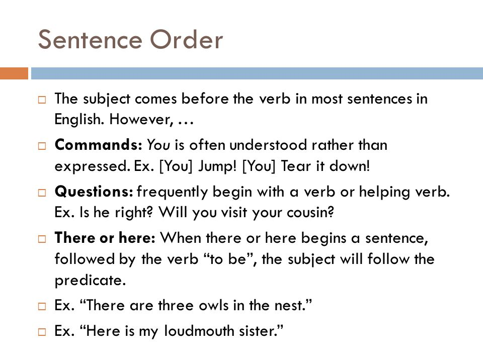 Sentence Order The subject comes before the verb in most sentences in English. However, …