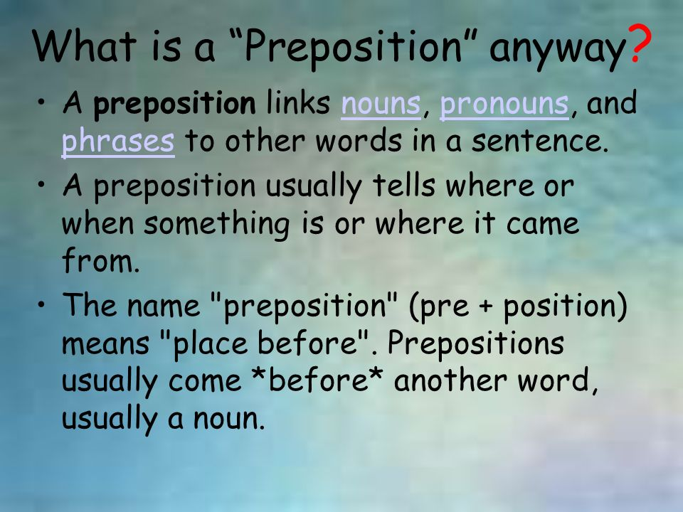 What is a Preposition anyway