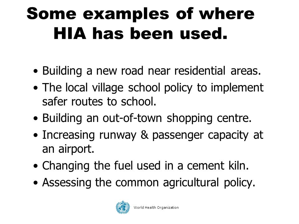 Some examples of where HIA has been used.