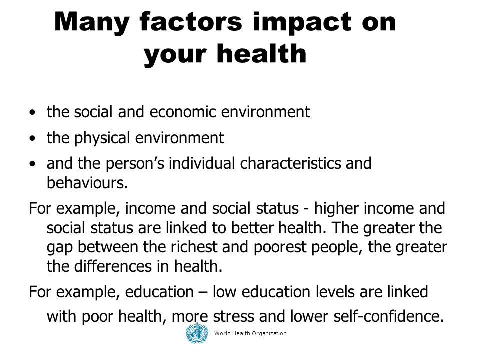 Many factors impact on your health