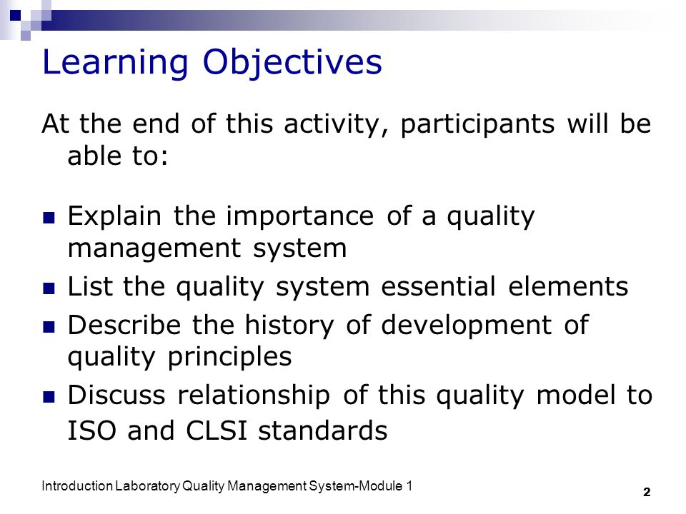 Learning Objectives At the end of this activity, participants will be able to: Explain the importance of a quality management system.