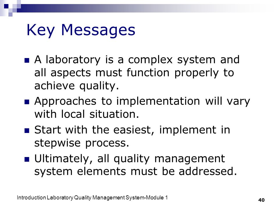 Key Messages A laboratory is a complex system and all aspects must function properly to achieve quality.