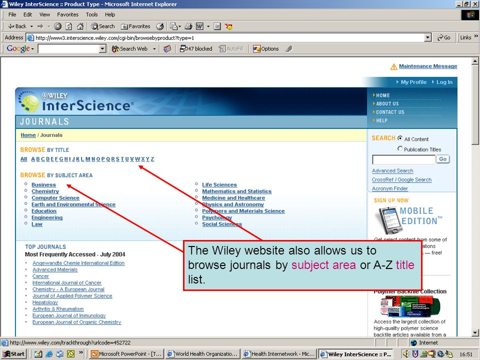 Wiley InterScience 2 The Wiley website also allows users to browse journal by Subject or A-Z.