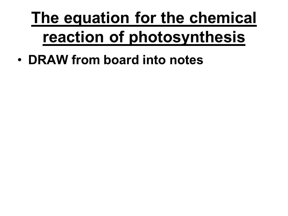 The equation for the chemical reaction of photosynthesis