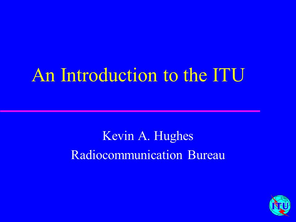 An Introduction to the ITU