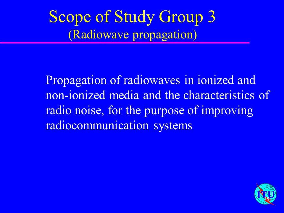 Scope of Study Group 3 (Radiowave propagation)