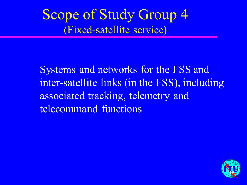 Scope of Study Group 4 (Fixed-satellite service)