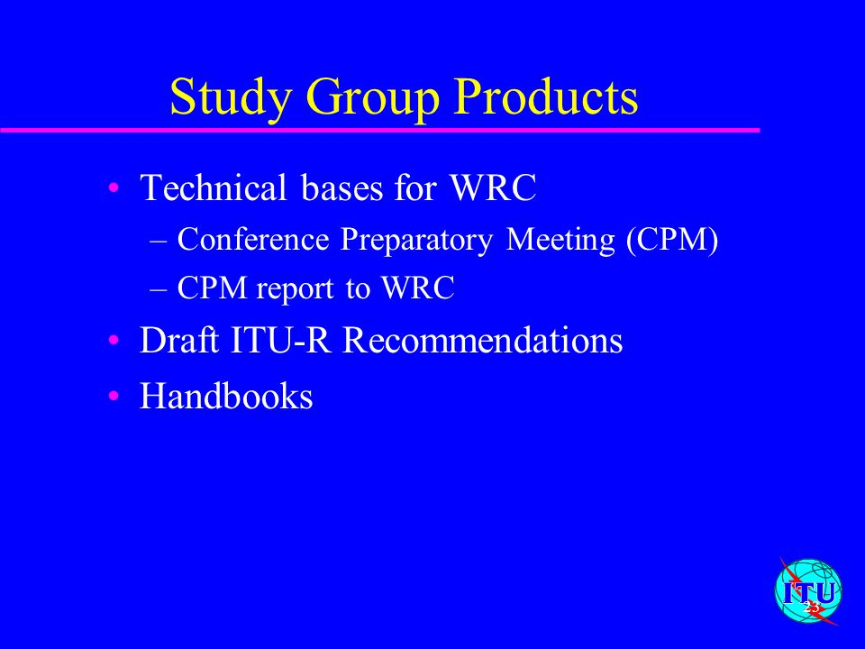 Study Group Products Technical bases for WRC
