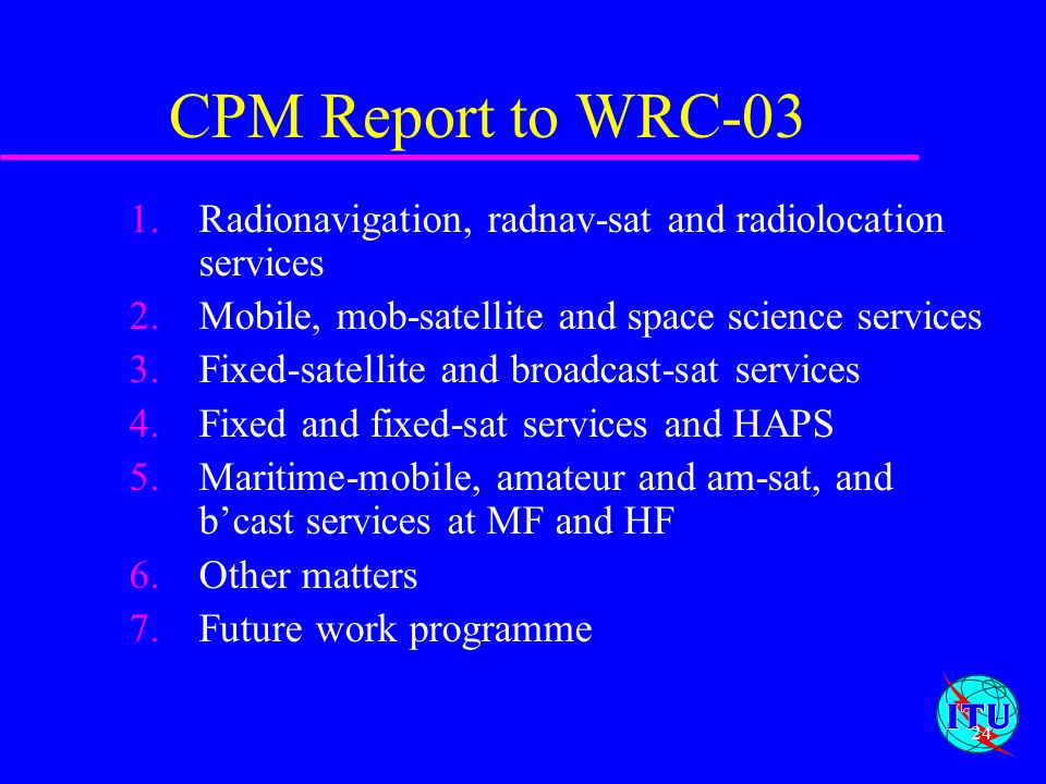 CPM Report to WRC-03 Radionavigation, radnav-sat and radiolocation services. Mobile, mob-satellite and space science services.