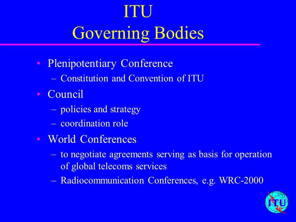 ITU Governing Bodies Plenipotentiary Conference Council