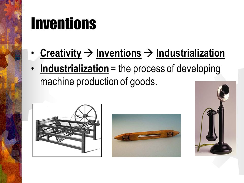 Inventions Creativity  Inventions  Industrialization