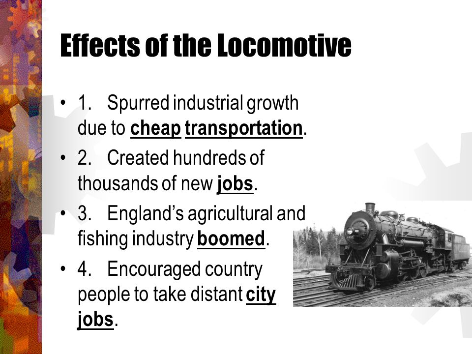 Effects of the Locomotive