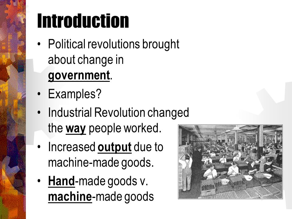 Introduction Political revolutions brought about change in government.