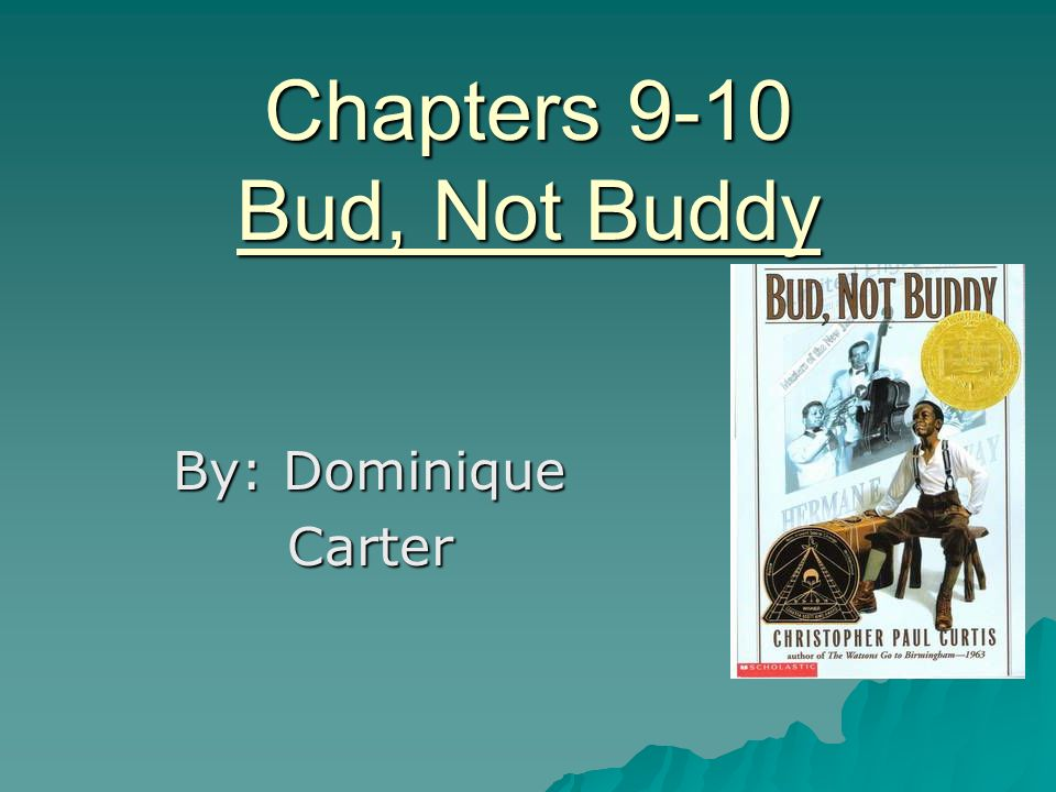 Bud Not Buddy Review 4th Hour Powerpoints Ppt Video Online Download