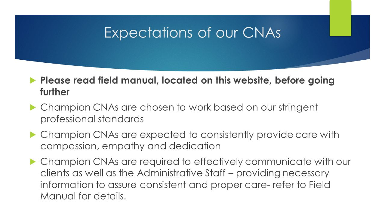 Expectations of our CNAs
