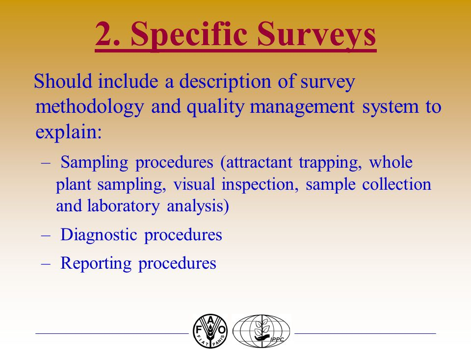2. Specific Surveys Should include a description of survey methodology and quality management system to explain: