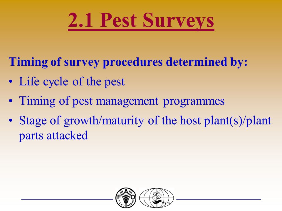 2.1 Pest Surveys Timing of survey procedures determined by:
