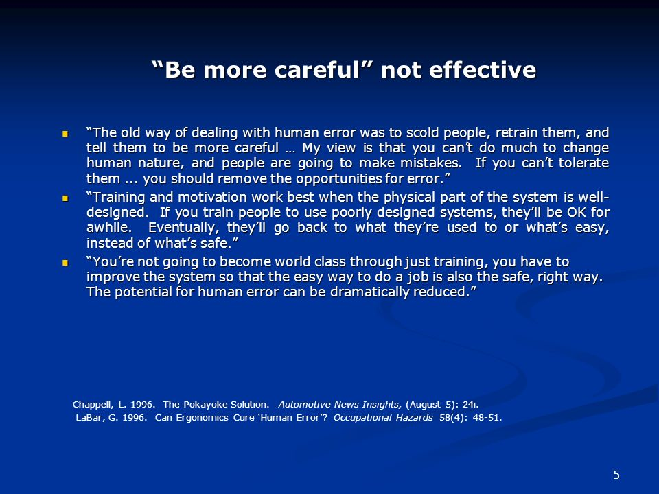 Be more careful not effective