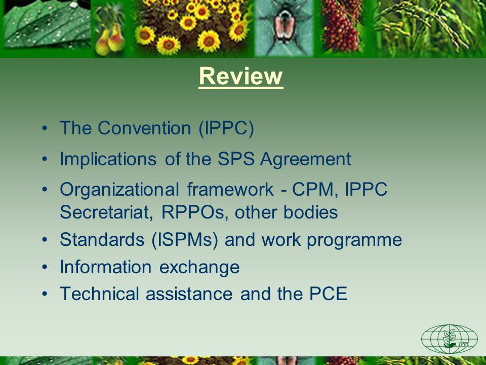 Review The Convention (IPPC) Implications of the SPS Agreement
