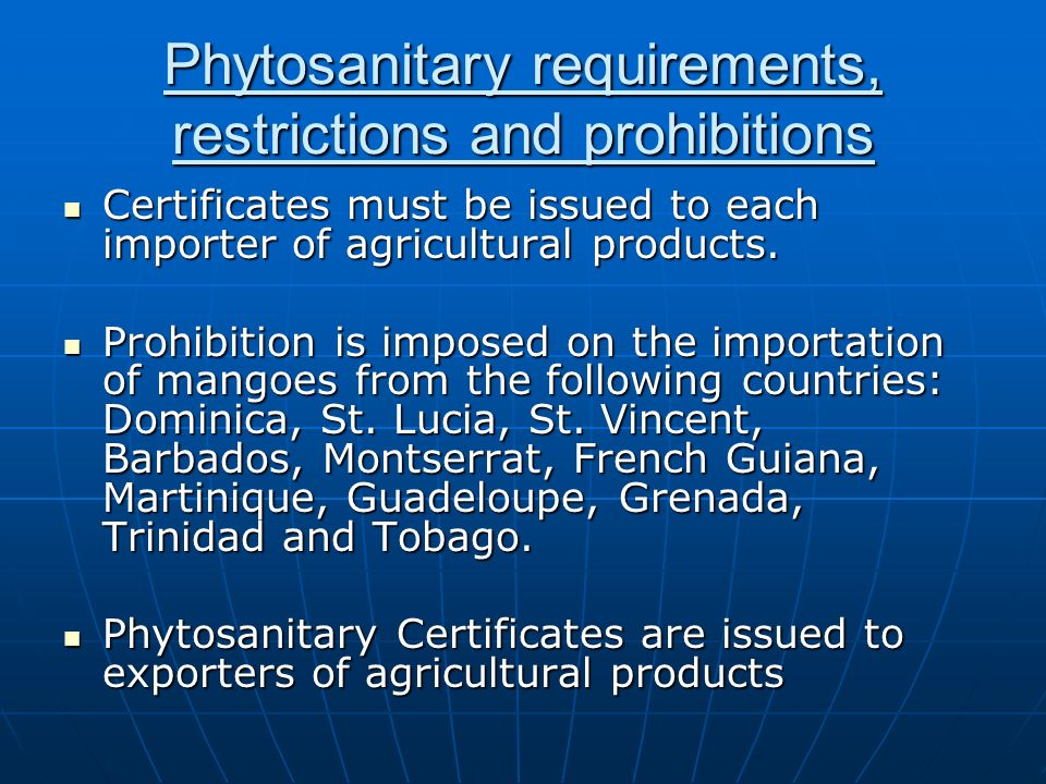 Phytosanitary requirements, restrictions and prohibitions
