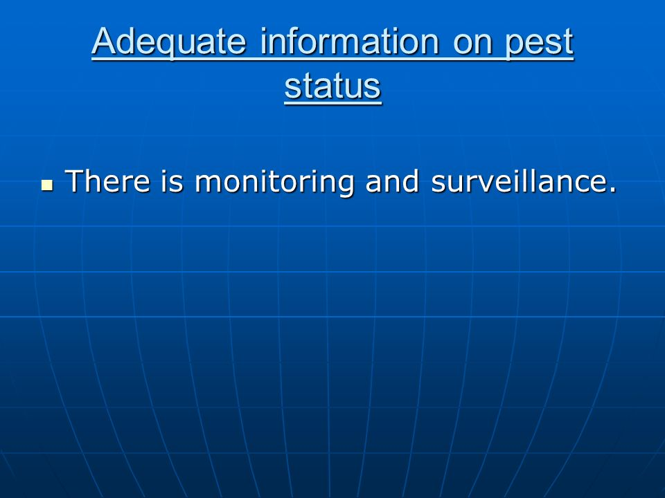 Adequate information on pest status