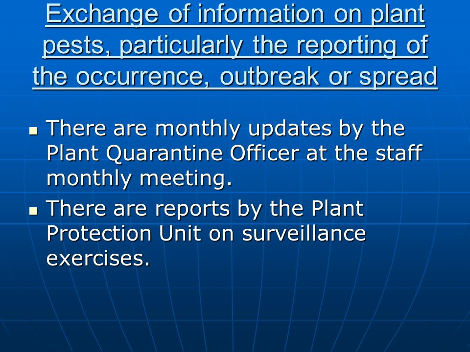 Exchange of information on plant pests, particularly the reporting of the occurrence, outbreak or spread