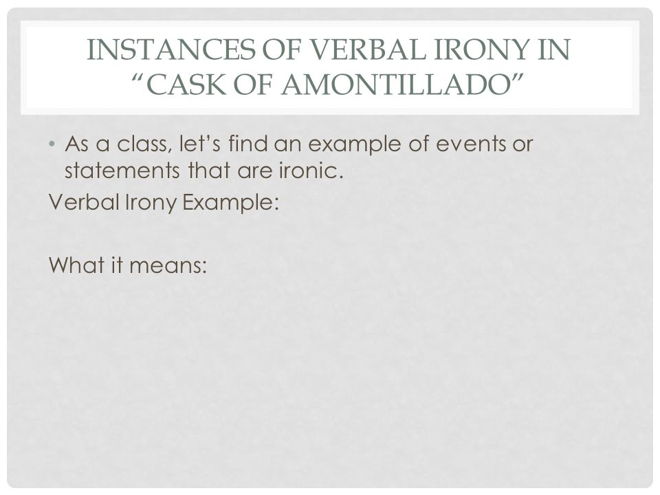 an analysis of irony in the cask of amontillado and the most dangerous game Richard connell's the most dangerous game in 7 minutes - i've read and analyzed it so you don't have to this will suffice if you haven't read the story and you need to look good in class, or if.