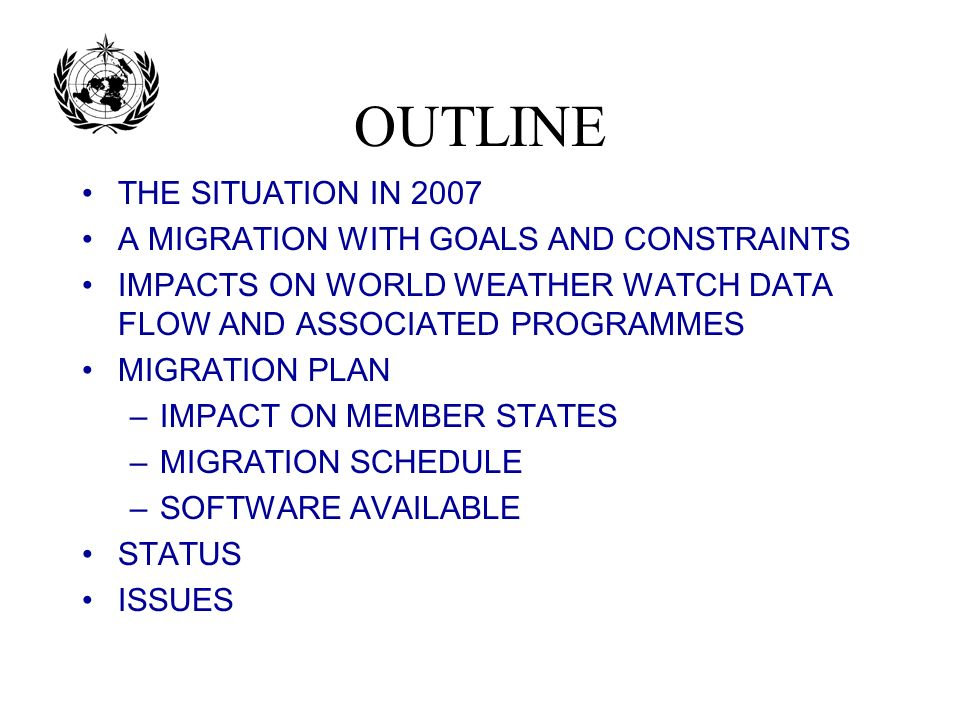 OUTLINE THE SITUATION IN 2007 A MIGRATION WITH GOALS AND CONSTRAINTS