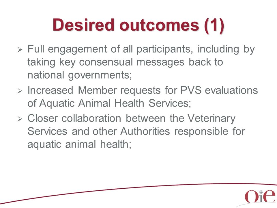 Desired outcomes (1) Full engagement of all participants, including by taking key consensual messages back to national governments;