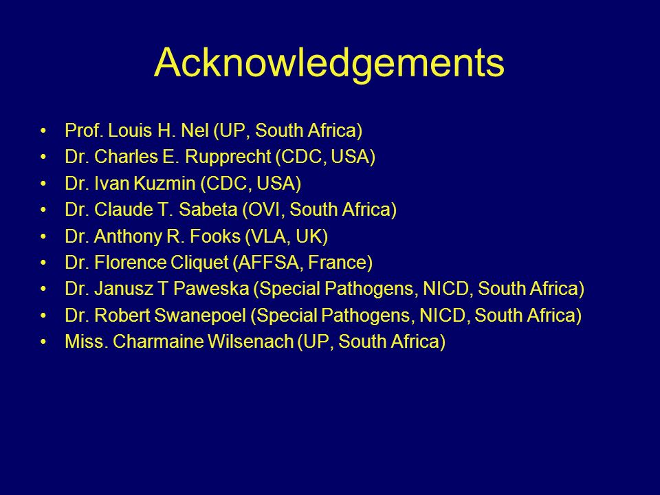 Acknowledgements Prof. Louis H. Nel (UP, South Africa)