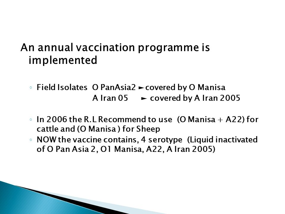 An annual vaccination programme is implemented