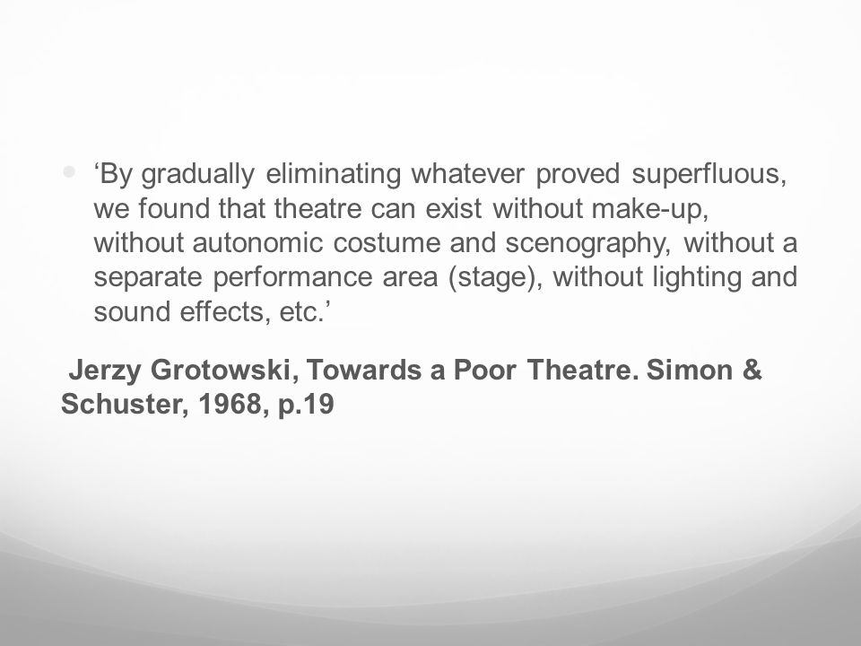 We Found That Theatre Can Exist Without Make Up Autonomic Costume And Scenography A Separate Performance Area Stage