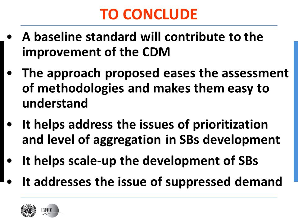 Presentation title TO CONCLUDE. A baseline standard will contribute to the improvement of the CDM.