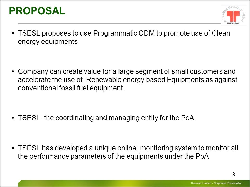 PROPOSAL TSESL proposes to use Programmatic CDM to promote use of Clean energy equipments.