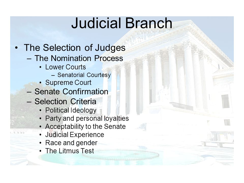 Judicial Branch The Selection of Judges The Nomination Process