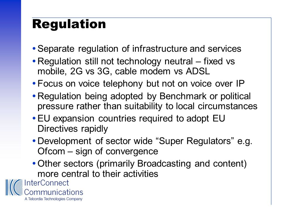 Regulation Separate regulation of infrastructure and services