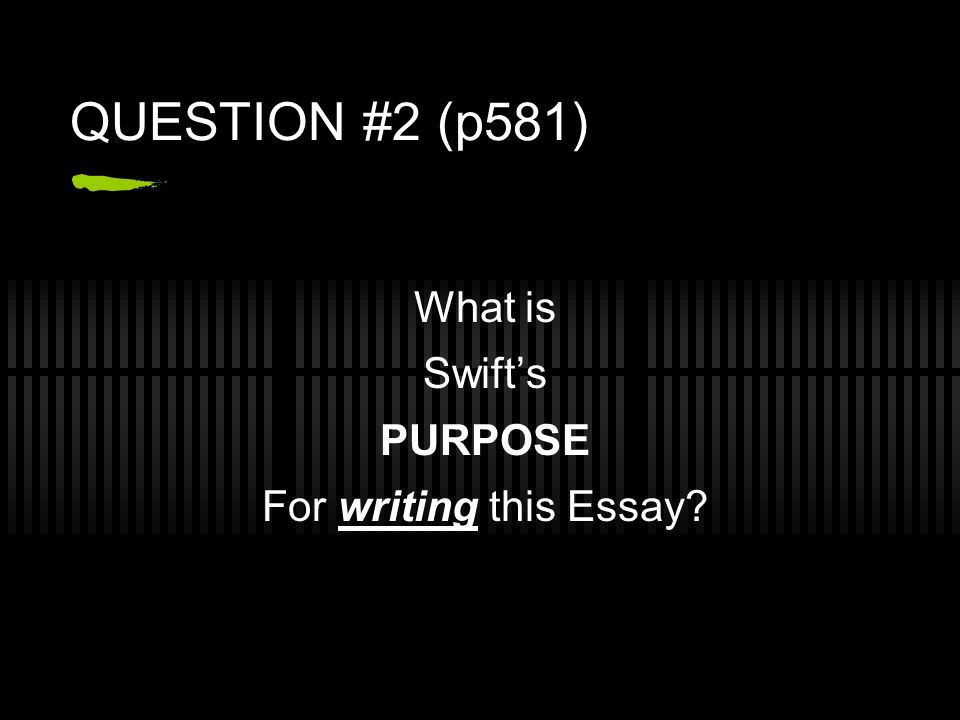 Questions For The Pamphlet A Modest Proposal  Ppt Download  Question