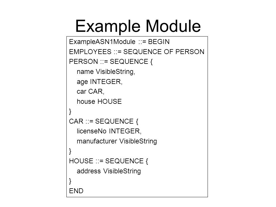 Example Module ExampleASN1Module ::= BEGIN