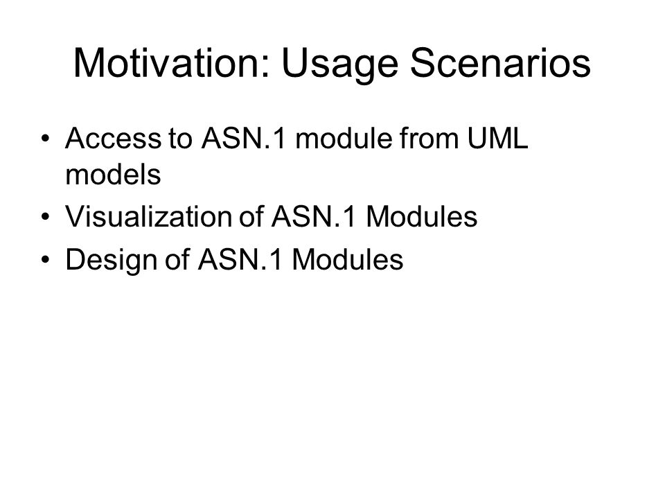 Motivation: Usage Scenarios