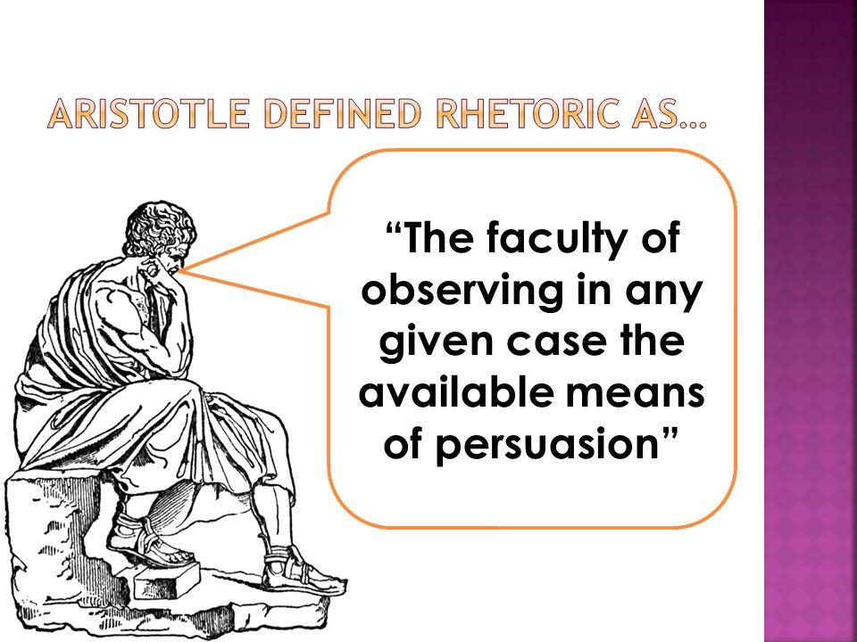 how does aristotle define rhetoric
