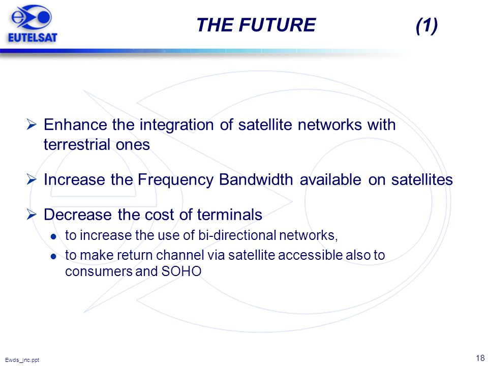 THE FUTURE (1) Enhance the integration of satellite networks with terrestrial ones.