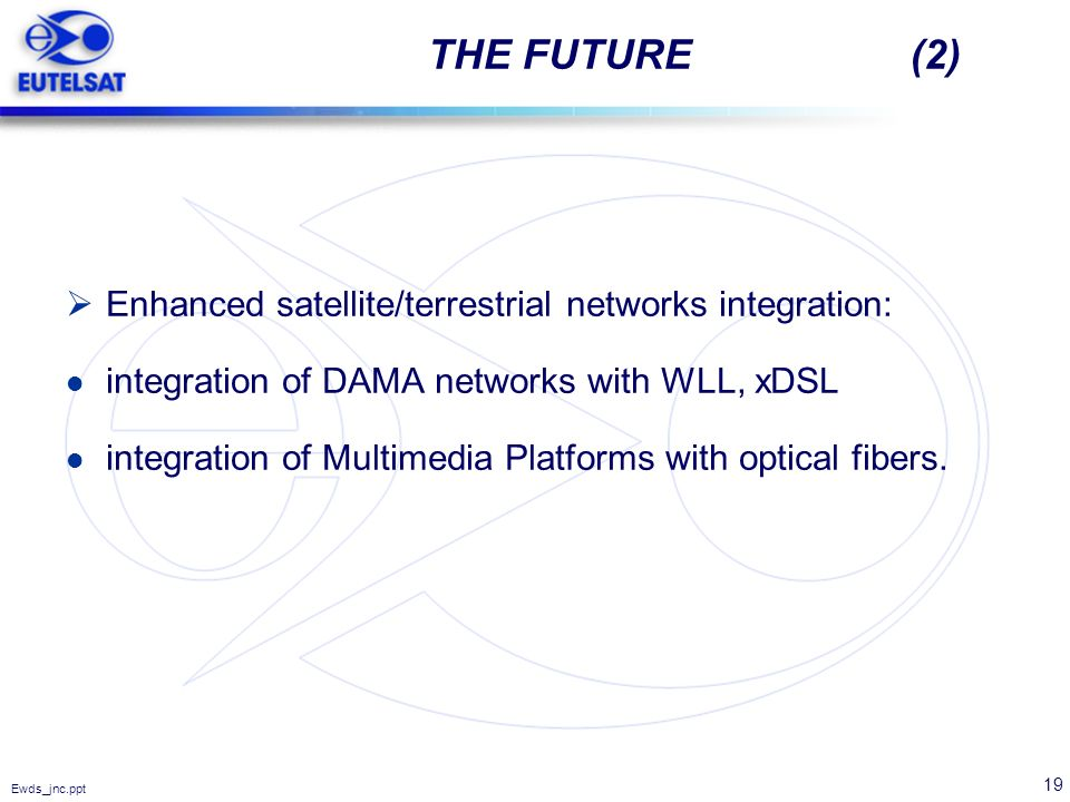 THE FUTURE (2) Enhanced satellite/terrestrial networks integration: