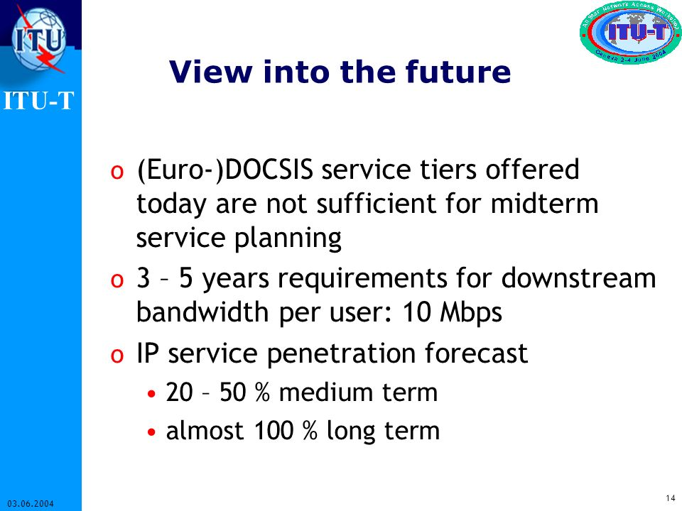 View into the future (Euro-)DOCSIS service tiers offered today are not sufficient for midterm service planning.