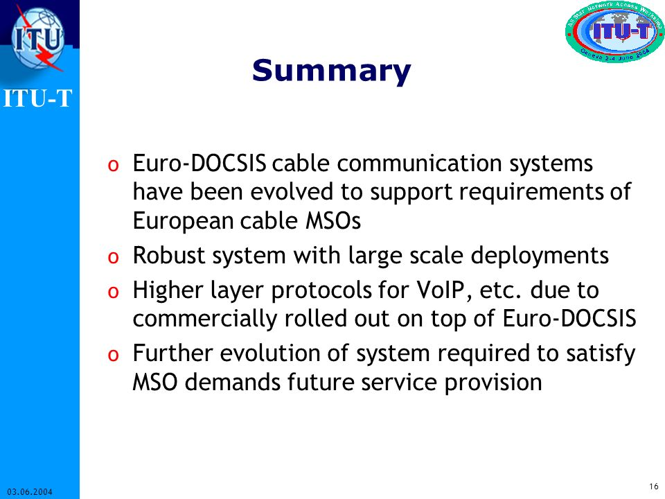 Summary Euro-DOCSIS cable communication systems have been evolved to support requirements of European cable MSOs.