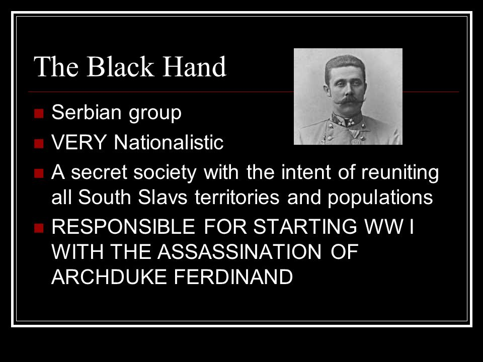 The Black Hand Serbian group VERY Nationalistic