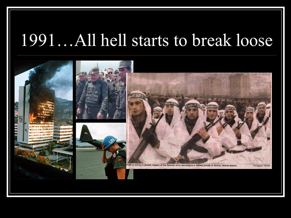 1991…All hell starts to break loose
