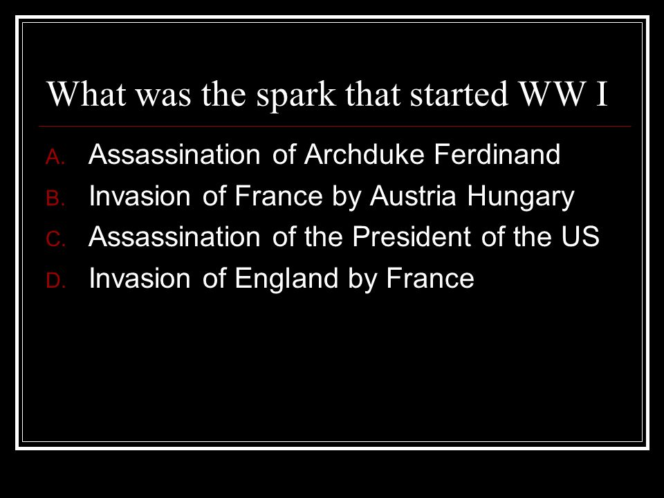 What was the spark that started WW I