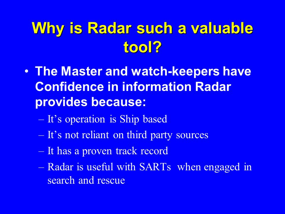 Why is Radar such a valuable tool
